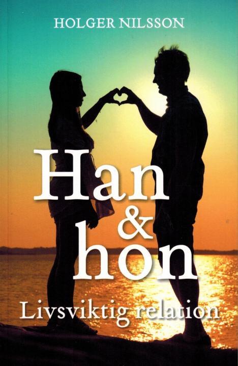 Han och hon - Livsviktig relation (ny bok av Holger Nilsson)