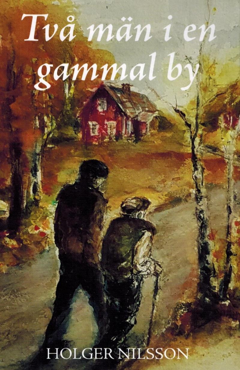Två män i en gammal by - bok av Holger Nilsson